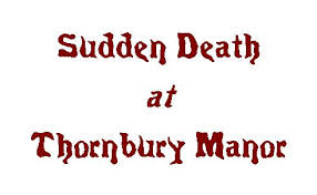 sudden death at Thornbury manor