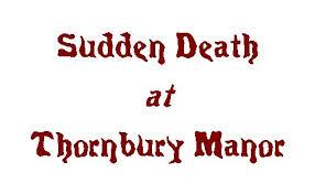 sudden death at Thornbury manor